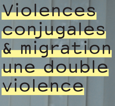image illustrant la campagne violences conjugales et migration : une double violence
